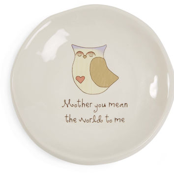 Mother you mean the world to me Keepsake Dish