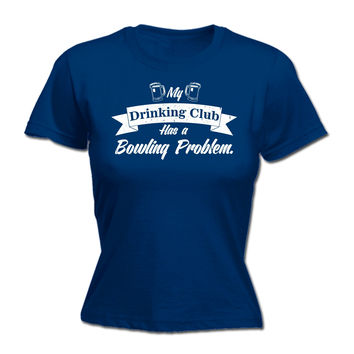 123t USA Women's My Drinking Club Has A Bowling Problem Funny T-Shirt