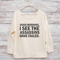 Good morning. I see the assassins have failed shirt tumblr outfits graphic design funny top women off shoulder shirt slouchy 3/4 sleeve top