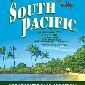 South Pacific: The Complete Book and Lyrics of the Broadway Musical (The Applause Libretto Library)