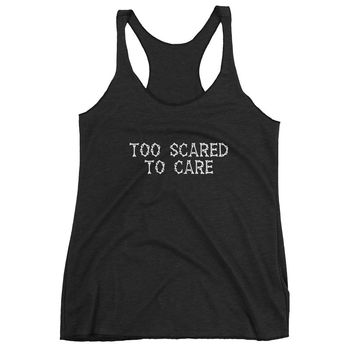 Too Scared To Care - Halloween - Fitness - Women's Racerback Tank