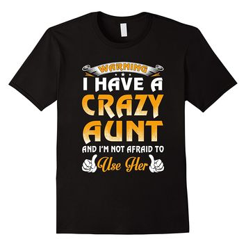 Warning I Have A Crazy Aunt Shirt