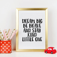 "Nursery print Home decor Wall artwork Printable 8x10 Download ""Dream Big. Be Brave and Stay Kind Little One"" Tribal Nursery Art Print"