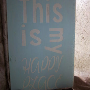 Handmade, Hand Painted Sign-Rustic Sign-This is my happy place-Wood Sign-Made To Order-Blue Sign-Sign With Words-Wall Art-Wall Decor
