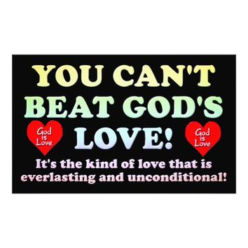 You Can't Beat God's Love! Photo Print