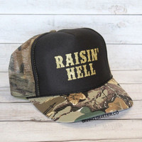 Raisin' Hell // Trucker Hat - Camo Hat - Country Hat