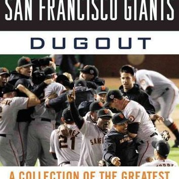 Tales from the San Francisco Giants Dugout: A Collection of the Greatest Giants Stories Ever Told (Tales from the Dugout)