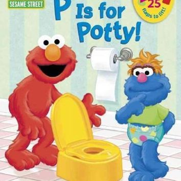 P Is for Potty! (Sesame Street Board Books)