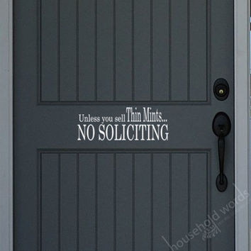 Unless You Sell Thin Mints No Soliciting Vinyl by HouseHoldWords