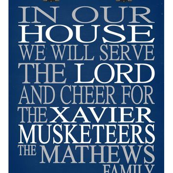 In Our House We Will Serve The Lord And Cheer for The Xavier Musketeers Personalized Christian Print - Perfect gift - sports art - multiple sizes