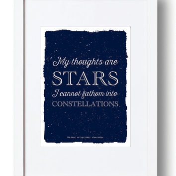 The Fault in our Stars. My thoughts are stars I cannot fathom into constellations. Inspirational Quotes, Digital Download. #faultinourstars