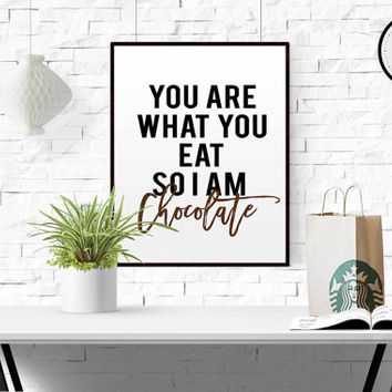 "Food Quote ""You Are What You Eat"" Chocolate Print Kitchen Decor Kitchen Print Art for KItchen Foodie Gift Black and White Kitchen Food Art"