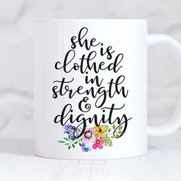 She Is Clothed In Strength And Dignity - Coffee Mug, Quote Mug, Cute Coffee Mug, Gift For Her, Floral Mug, Faith, Christian Mug, Scripture