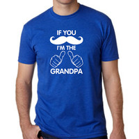 If you mustache I'm the Grandpa t shirt for MEN Fitted T Shirt Grandparents Papa