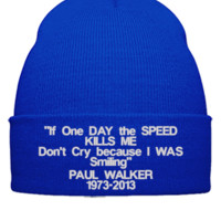 If One DAY the SPEED kills me paul walker EMBROIDERY - Beanie Cuffed Knit Cap