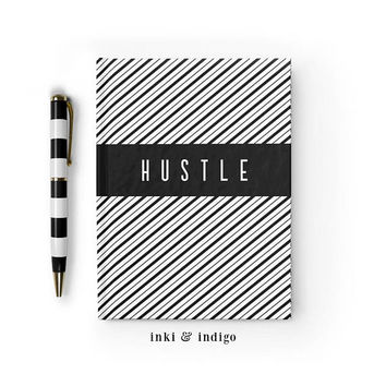 Hustle - Writing Journal, Hardcover Notebook, Sketchbook, Diary, Blank or Lined Pages, 5x7 diary, Black And White Stripes, Gift Under 20