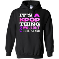 It's A KPop Thing You Wouldn't Understand TShirt