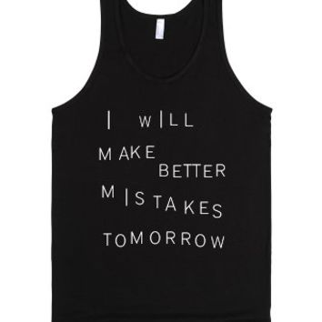 I Will Make Better Mistakes Tomorrow-Unisex Black Tank