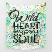 Wild Heart, Gypsy Soul Wall Tapestry by Jenndalyn