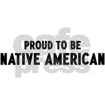 PROUD TO BE NATIVE AMERICAN BUMPER BUMPER STICKER