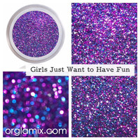 Girls Just Want To Have Fun Glitter Pigment