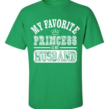 Granite Mountain - My Favorite Princess Is My Husband Unisex T-Shirt