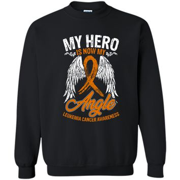 My Hero Is Now My Angel Leukemia Cancer Awareness T-shirt Printed Crewneck Pullover Sweatshirt 8 oz