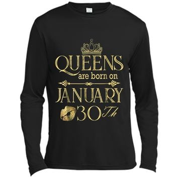 Womens Queens Are Born January 30Th Birthday Gifts  Long Sleeve Moisture Absorbing Shirt