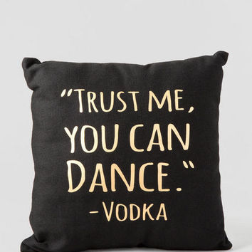 Trust Me You Can Dance Pillow