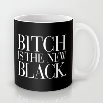 Bitch is the New Black. Mug by RexLambo