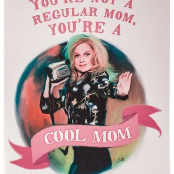 You're Not A Regular Mom, You're A Cool Mom Mean Girls Card