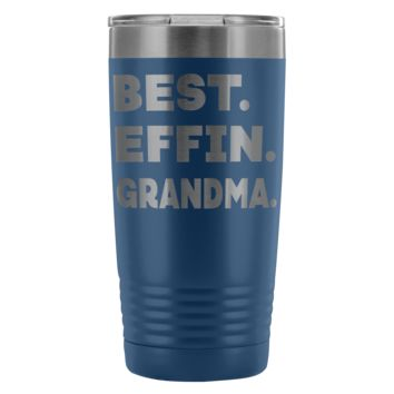 BEST EFFIN GRANDMA * Funny Gift For Grandmother From Grandchildren * Vacuum Tumbler 20 oz.