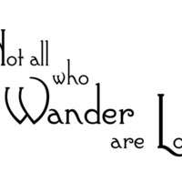 Not all who wander are lost. LOTR Tolkien Gandalf Frodo Wall decal quote sticker words WW3023A