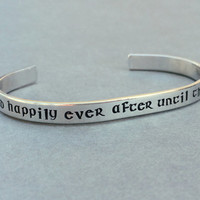 And He Lived Happily Ever After Until The End Of His Days -  Tolkien LOTR Lord of the Rings Bilbo Baggins Hand Stamped Aluminum Bracelet
