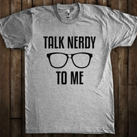 Talk Nerdy To Me Funny Geek Graphic T-Shirt