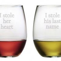 I Stole Her Heart Stemless Wine Glasses
