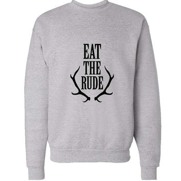 eat the rude sweater Gray Sweatshirt Crewneck Men or Women for Unisex Size with variant colour