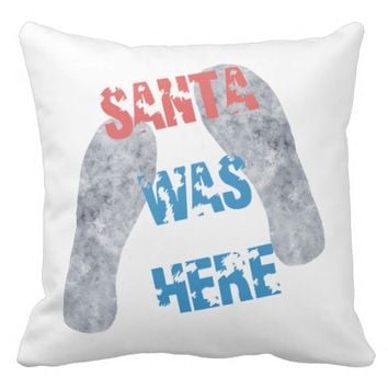 Santa Was Here Pillow
