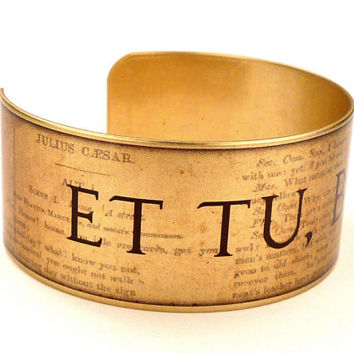 Julius Caesar Quote, Et Tu Brute Cuff, William Shakespeare Quote Jewelry