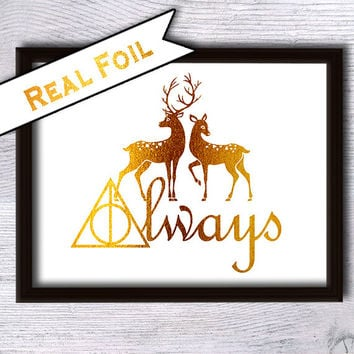 Always Harry Potter print Real gold foil decor Harry Potter poster Always Harry Potter real foil art Home decoration Wedding gift art  G7