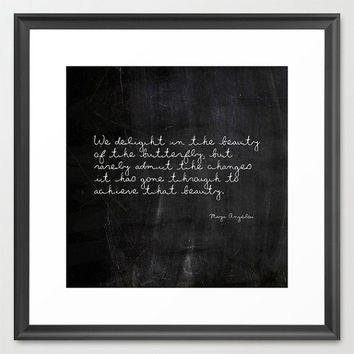 Typography Print - Maya Angelou - Butterfly - Nature Quote - Typography - Black and White - Chalkboard Print - Housewarming Gift