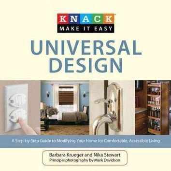 Knack Universal Design: A Step-by-Step Guide to Modifying Your Home for Comfortabole, Accessible Living (Knack Make It Easy)