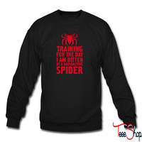 Training To Be Bitten By A Radioactive Spider sweatshirt