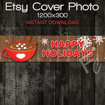INSTANT DOWNLOAD, Etsy Shop Cover Photo 1200x300, Premade Happy Holiday with Hot Cocoa Design, Digital Files, Christmas Website Header