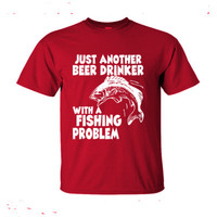 Just Another Beer Drinker With A Fishing Problem - Ultra-Cotton T-Shirt