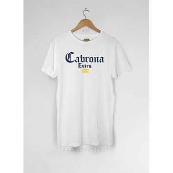 Cabrona Extra Corona Funny Beer Party Unisex T Shirt