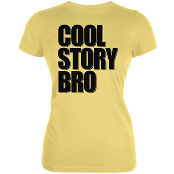 Cool Story Bro Yellow Juniors Soft T-Shirt