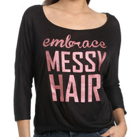 Embrace Messy Hair Tee | Shop Tops at Wet Seal
