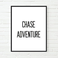 chase adventure saying inspirational tumblr quote typographic print quote print inspirational motivational tumblr room decor framed quotes