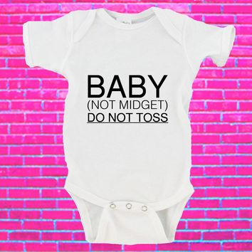 Baby Not Midget Do NOT Toss Gerber Onesuit ®
